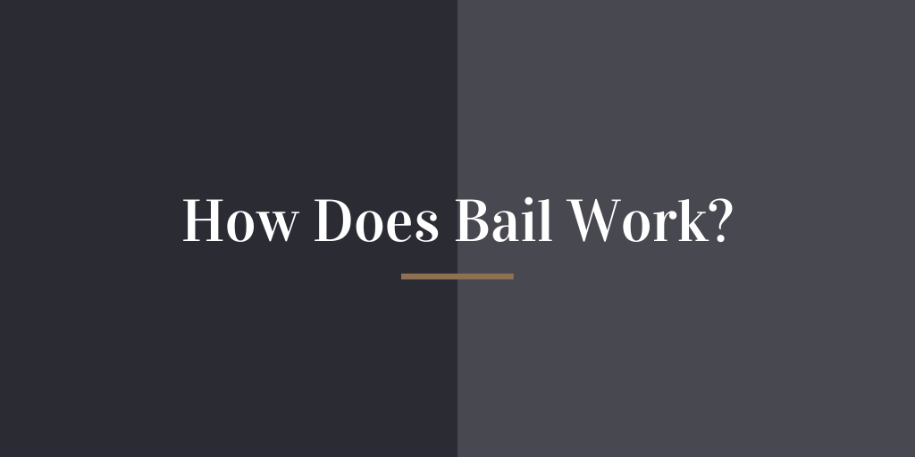How Does Bail Work?
